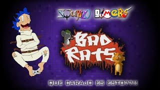 QUE CARAJO ES ESTO??!! | Bad Rats: the Rats