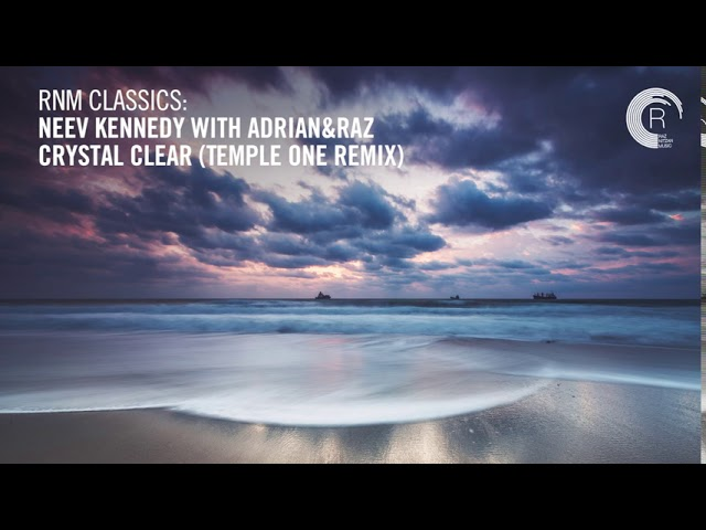 Neev Kennedy with Adrian&Raz - Crystal Clear (Temple One Remix) [RNM CLASSICS]