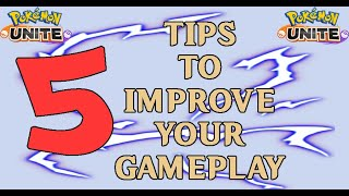 5 Tips To Improve Your Gameplay in Pokemon Unite