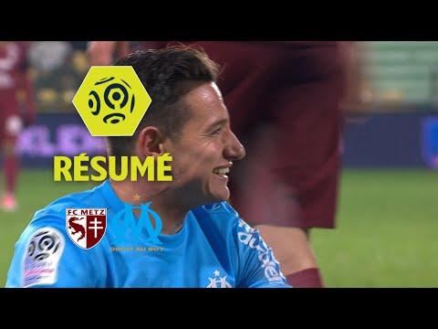 FC Metz - Olympique de Marseille (0-3)  - Résumé - (FCM - OM) / 2017-18