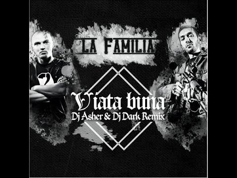 La Familia   Viata Buna Dj Asher Dj Dark Remix www playwin ro