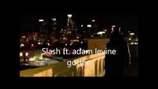 Slash feat. Adam Levine - gotten lyric video