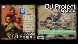 DJ Project - Şoapte - ALBUM - 2005