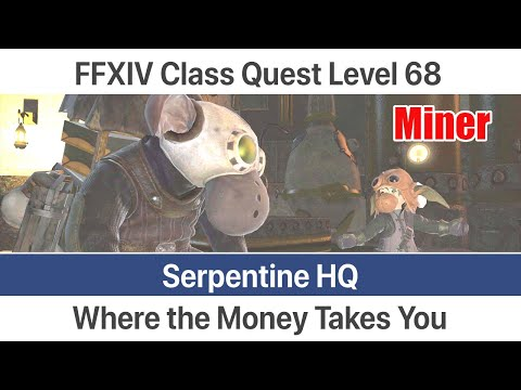 FFXIV Miner Quest Level 68 - Where The Money Takes You (Serpentine HQ) - Stormblood