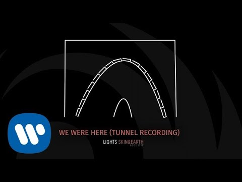 Download Lights- We Were Here Tunnel Recording  Audio Mp4 baru