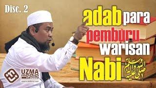ADAB PARA PEMBURU WARISAN NABI. DISC.2 | Ust. Zulkifli Muhammad Ali, Lc, MA.