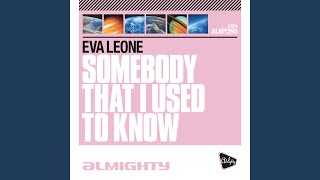 Somebody That I Used to Know (Almighty Club Mix)