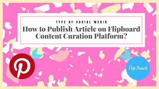 How to Publish an article on Flipboard a Social Media Content Curation platform like  Pinterest? screenshot 3