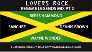 LEGENDS MIX PT 2 - BERES, SANCHEZ, WAYNE WONDER, DENNIS BROWN