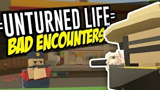 Video BAD ENCOUNTERS - Unturned Life Roleplay #6 download MP3, 3GP, MP4, WEBM, AVI, FLV Februari 2018