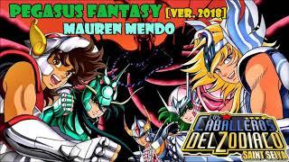 Pegasus Fantasy [Ver. 2018] (Saint Seiya Opening 1) Version Full Latina By Mauren Mendo
