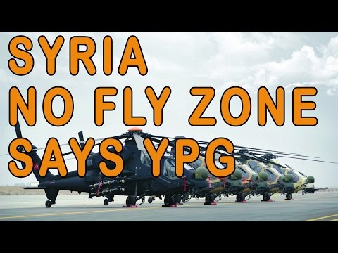 YPG in Syria Calling For No Fly Zone