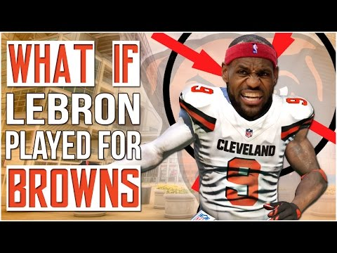 WHAT IF LEBRON JAMES PLAYED FOR THE BROWNS? MADDEN 17