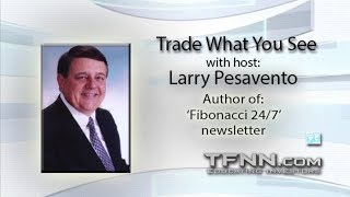 September 20th Trade What You See with Larry Pesavento on TFNN - 2018