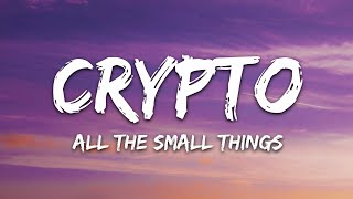 Crypto - All The Small Things (Lyrics) Ft. Updog