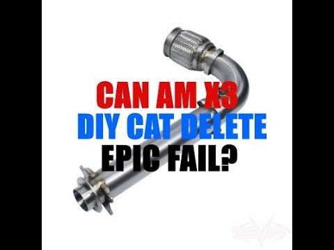 CAN AM X3 DIY CAT Delete EPIC FAIL!!