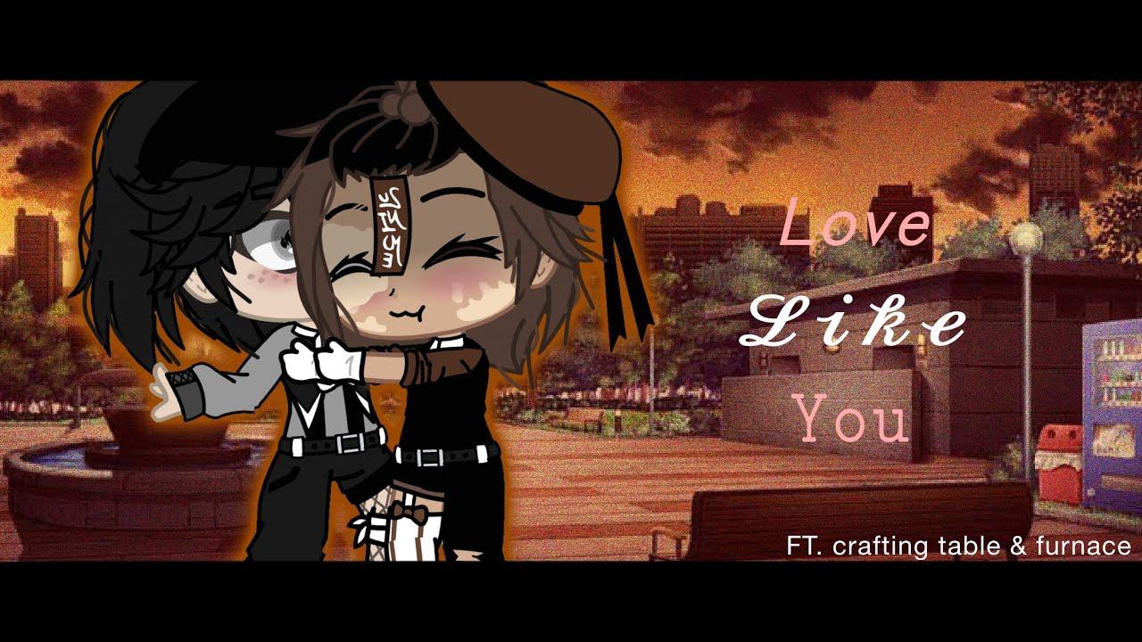 Love Like You Meme Ft Crafting Table Furnace Gc Original Youtube