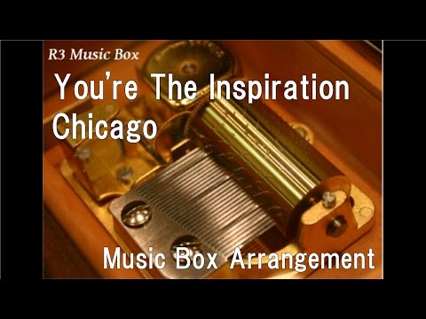 You're The Inspiration/Chicago [Music Box]