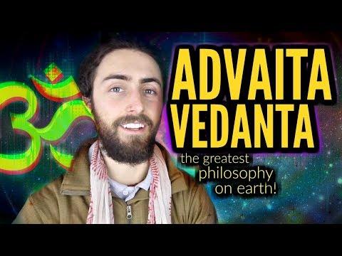 Advaita Vedanta! (The Greatest Philosophy on Earth?)