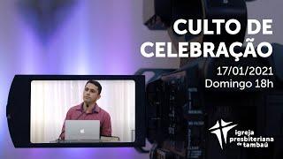IPTambaú | Culto de Celebração Ao Vivo | 17/01/2021
