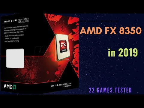 AMD FX 8350 Gaming Performance In 2019