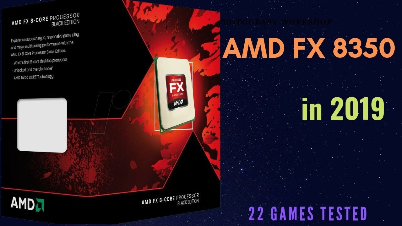 Amd Fx 8350 Gaming Performance In 2019 Youtube