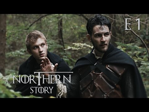 [Game Of Thrones Fan Film] A Northern Story ~ E01 ~ Wedding Guests
