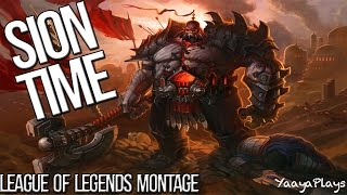 League of Legends Montage: SION Time by BestOne96 - Yaaya Plays