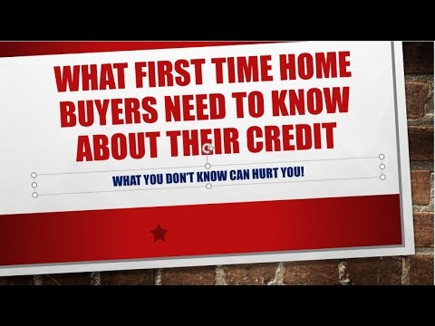 What First Time Home Buyers Need To Know About Their Credit