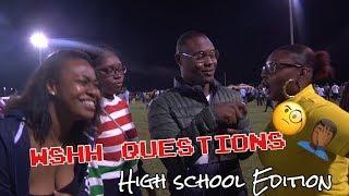 WSHH Questions   SBHS #HighSchoolEdition