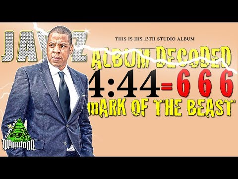 Jay Z's 4:44 Album = 666 Mark of the BEAST PROOF!