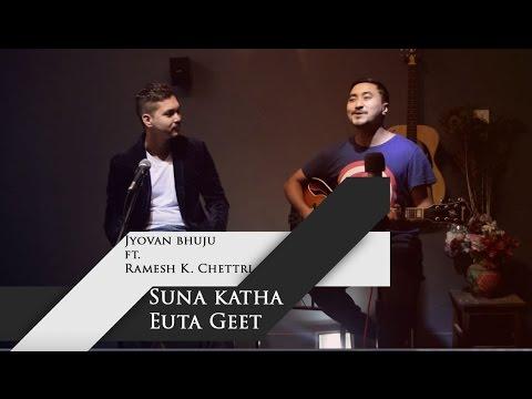 Suna Katha Euta Geet - Movie Saino (Jyovan Bhuju ft. Ramesh K. Chettri Cover)