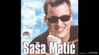 Sasa Matic - Otisao vratio se - (Audio 2002)