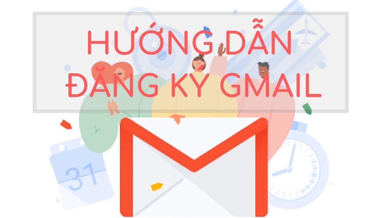 Hướng dẫn cách đăng ký tạo tài khoản Gmail trên máy tính & điện thoại mới nhất 2019