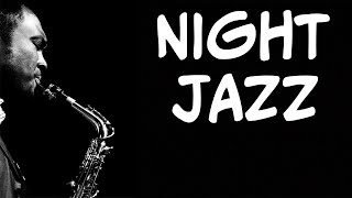 Night of Smooth Jazz - Relaxing Background Chill Out Music - SAX Jazz for Sleep, Work & Relax