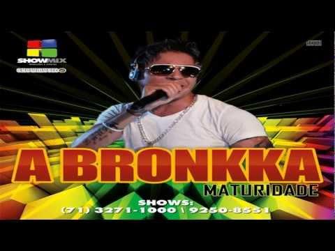 A BRONKKA - POUT-POURRI - CD MATURIDADE 2012