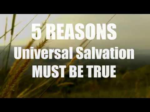 5 Reasons Universal Salvation Must Be True