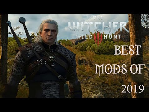 The Witcher 3 - Best Mods || 2019 Edition