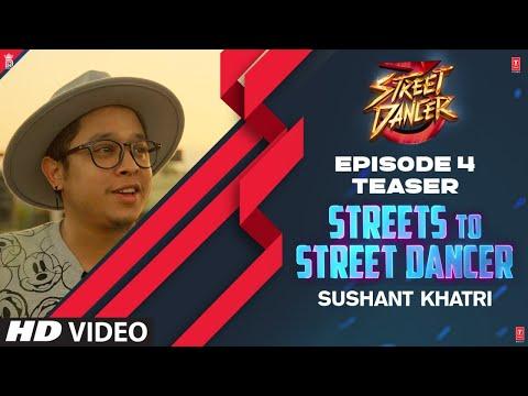 Streets To Street Dancer: Sushant Khatri Teaser   Episode 4   Varun D, Shraddha K, Remo D'Souza