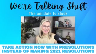 Ep. 110: Take Action Now with PreSolutions Instead of Making 2021 Resolutions