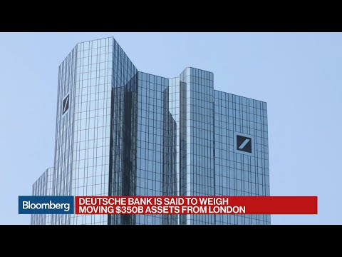 Deutsche Bank May Move $350 Billion to Frankfurt