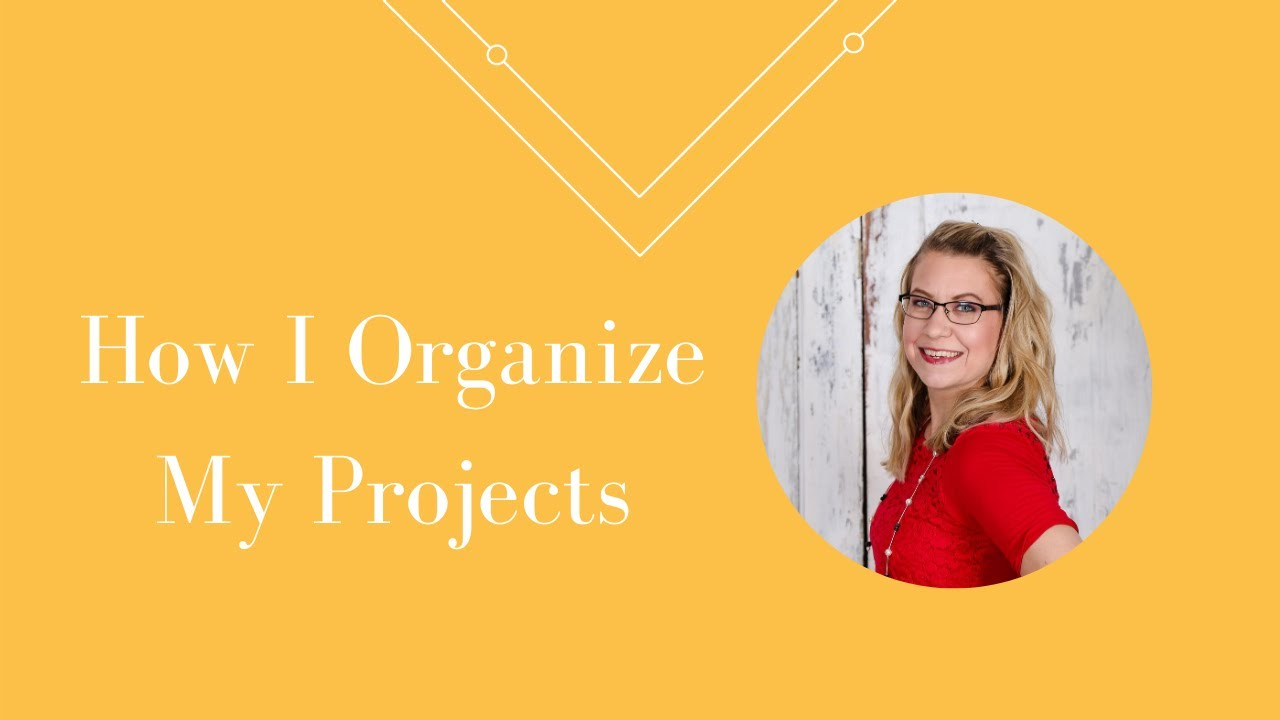 How I Organize My Projects - Lindsay Kirsch