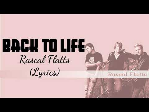 Rascal Flatts - Back to life (Lyrics)