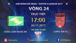 full  song lam nghe an vs long an  vong 24 toyota v league 2017