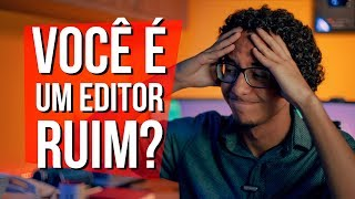 3 COISAS PÉSSIMAS QUE UM EDITOR DE VÍDEOS RUIM FAZ!