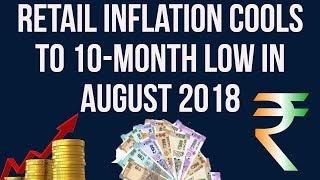 Retail inflation cools to 10 month low in August, Impact on Economy, Current Affairs 2018