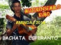BACHATAS EN ESPERANTO / MUZIKENSEMBLO AMINDAJ - Contramaestre  Santiago de Cuba