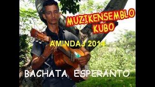 BACHATAS EN ESPERANTO / MUZIKENSEMBLO AMINDAJ – Contramaestre  Santiago de Cuba