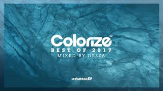 Colorize - Best Of 2017, Mixed By Dezza [OUT NOW] mp3
