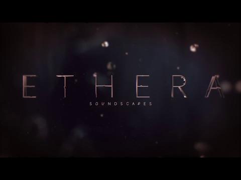 Zero-G Ethera Soundscapes OFFICIAL TRAILER